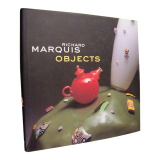 Richard Marquis Objects by Tina Oldknow 1997 Hardcover Edition For Sale