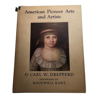 """American Pioneer Arts and Artists"" by C.W. Drepperd For Sale"
