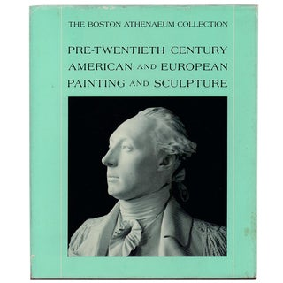 "1984 ""Signed Edition, the Boston Athenaeum Collection: Pre-Twentieth Century American and European Painting and Sculpture"" Coffee Table Book For Sale"