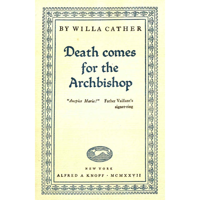 Death Comes for the Archbishop by Willa Cather. New York: Alfred A. Knopf, 1927. First Edition. 3rd Printing. 303 pages....