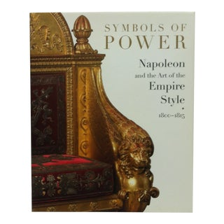 """2007 """"Symbols of Power"""" Napoleon and the Art of the Empire Style (1800-1815) Coffee Table Display Book For Sale"""