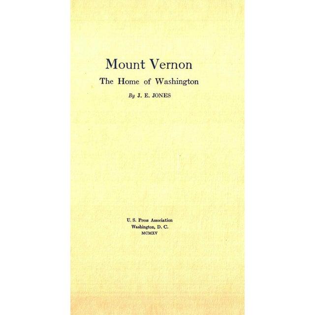 Mount Vernon: The Home of Washington by J. E. Jones. Washington, D. C. : U. S. Press Association, 1915. 44 pages. Hardcover.