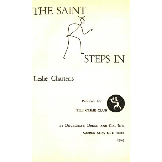 The Saint Steps In by Leslie Charteris. Garden City, NY: Doubleday, Doran & Company, INC., 1943. First Edition. 217 pages....