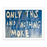 Only This And Nothing More by Virginia Chamlee in White Frame, Medium Art Print
