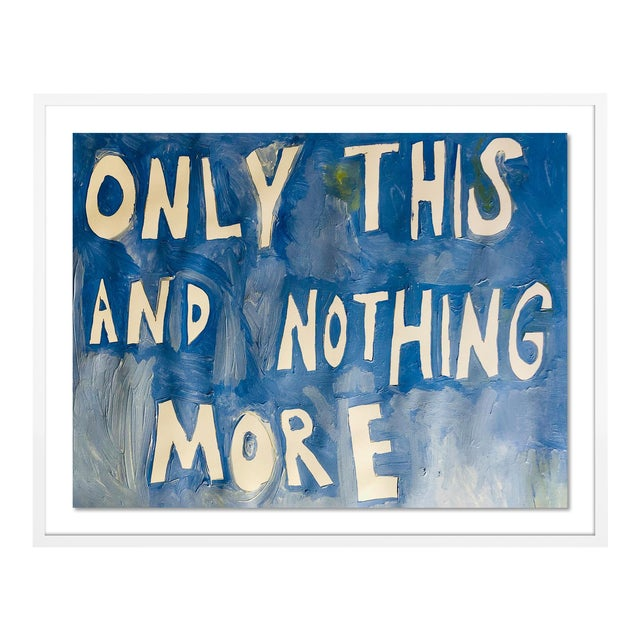 Only This And Nothing More by Virginia Chamlee in White Frame, Medium Art Print For Sale