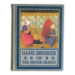 """Antique Childrens Book 1918 """"Hans Brinker or the Silver Skates"""" For Sale"""
