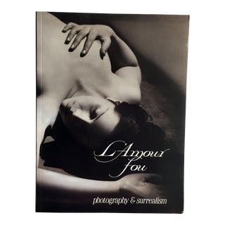 l'Amour Fou: Photography and Surrealism Coffee Table Book For Sale