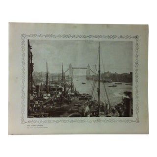 """1906 """"The Tower Bridge"""" Famous View of London Print For Sale"""