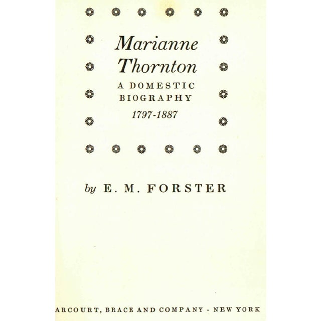 Marianne Thornton: A Domestic Biography 1797-1887 by E. M. Forster. New York: Harcourt, Brace and Company, 1956. First...