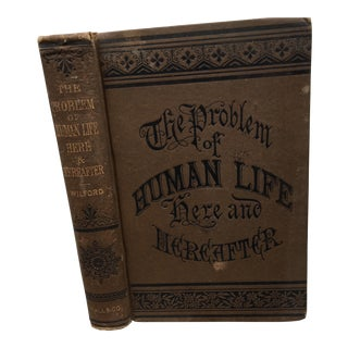 """""""The Problem of Human Life Here and Hereafter"""" 1880 Book For Sale"""