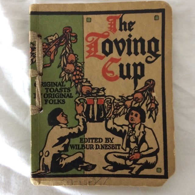 """1909 First Edition """"The Loving Cup"""" Original Toasts by Original Folks by Wilbur Nesbi - Image 11 of 11"""