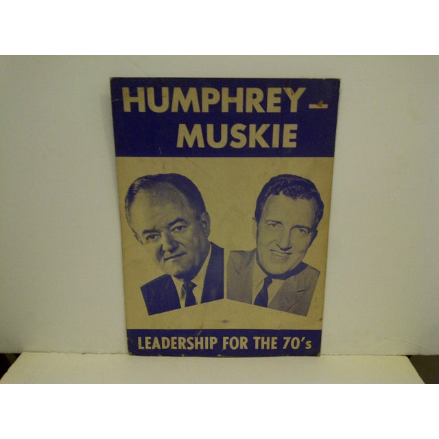 """VINTAGE PRESIDENTIAL CAMPAIGN POSTER -- """"HUMPHREY -- MUSKIE"""" -- Circa 1968 """"Humphrey-Muskie"""" -- Leadership For The 70's..."""