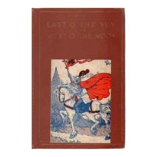 """1924 """"East O' The Sun & West O' The Moon: With Other Norwegian Folk Tales"""" Collectible Book For Sale"""
