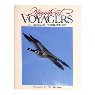 Magnificent Voyagers: Waterfowl of North America Book For Sale