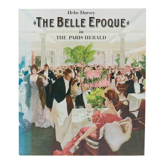 The Belle Epoque in the Paris Herald by Hebe Dorsey For Sale