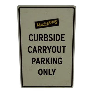 "Metal Max & Irma's Restaurant ""Curbside Carryout Parking Only"" Sign"