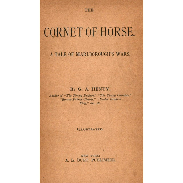 The Cornet of Horse by G. A. Henty. New York: A. L. Burt Company Publishers, ca. 1900. Hardcover. 424 pages.