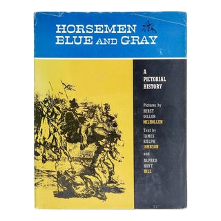 Horsemen in Blue & Gray: A Pictorial History by James Ralph Johnson, 1960 For Sale