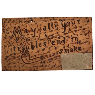 "Antique ""May All Your Troubles End in Smoke"" Pyrograph Sign With Match Striker For Sale"