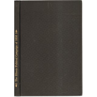 """""""The Illinois Political Campaign of 1858"""" Coffee Table Book For Sale"""