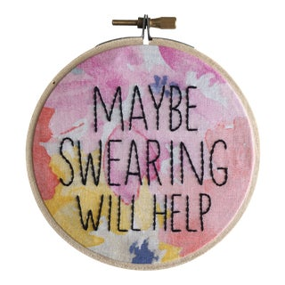 """Maybe Swearing Will Help"" Textile Art For Sale"
