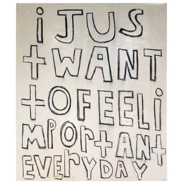 "Contemporary Large Modern Oil Painting ""i Just Want to Feel Important Everyday"" For Sale"