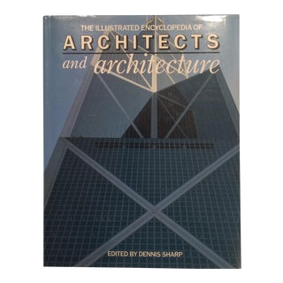 """The Illustrated Encyclopedia of Architects and Architecture"" Book by Dennis Sharp For Sale"