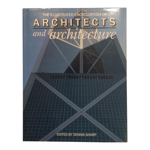 """""""The Illustrated Encyclopedia of Architects and Architecture"""" Book by Dennis Sharp For Sale"""