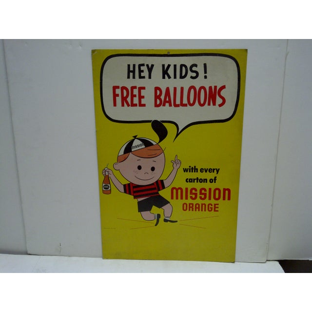 "This is a Vintage -- Mission Orange Sign -- ""Hey Kids - Free Balloons"" -- With Every Carton Of Mission Orange -- Circa..."