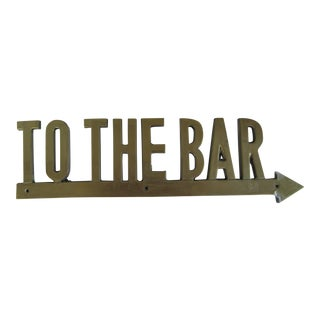 """Brass """"To the Bar"""" Sign For Sale"""
