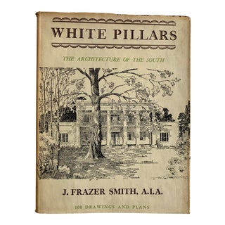1941 White Pillars: The Architecture of the South by J Frazier Smith For Sale