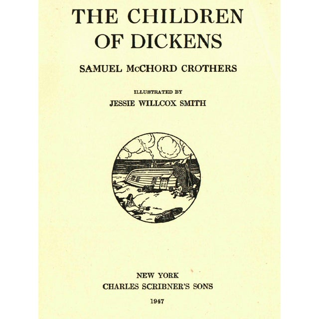 The Children of Dickens by Samuel McChord Crothers. Illustrated by Jessie Willcox Smith. New York: Charles Scribner's...