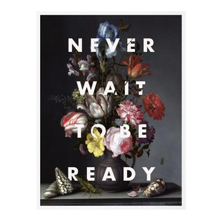 Never Wait to Be Ready by Lara Fowler in White Framed Paper, Large Art Print For Sale