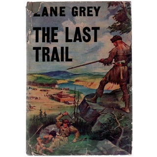 """The Last Trail"" by Zane Grey c. 1945 For Sale"
