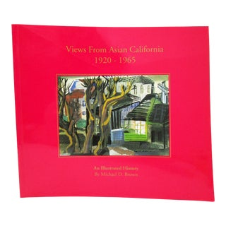 Views From Asian California 1920 - 1965 Book by Michael D Brown Limited Edition of 2500 Copies For Sale
