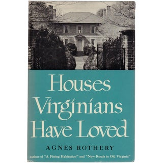 Houses Virginians Have Loved by Agnes Rothery