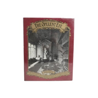 """The Opulent Eye: Late Victorian and Edwardian Taste"" 1977 Book For Sale"