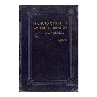 Manufacture of Whiskey, Brandy, and Cordials For Sale