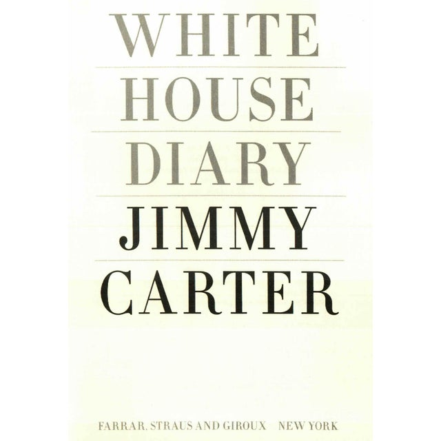 White House Diary by Jimmy Carter. New York: Farrar, Straus and Giroux, 2010. First Edition. Hardcover.