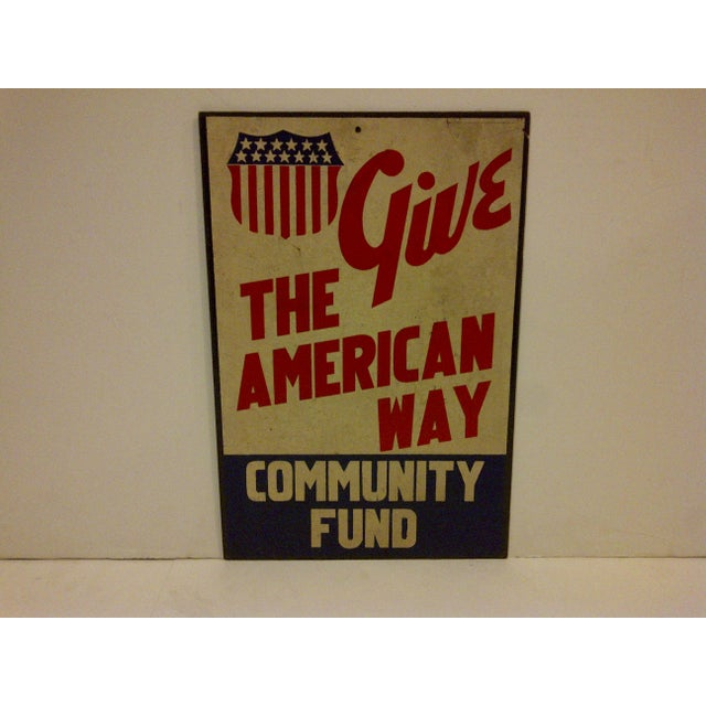 """A Vintage Sign On Board. 2 Sides. """"Give: the American Way"""" and """"Community Fund"""" circa 1940. The sign is in vintage..."""