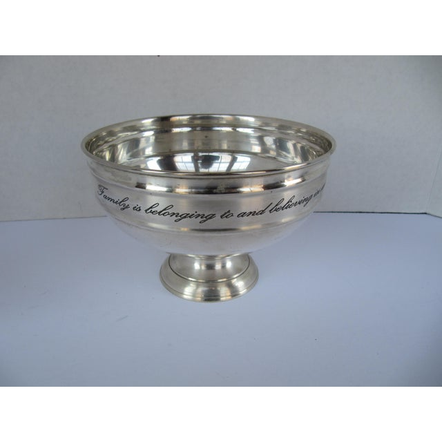 """Silverplate serving bowl with etched family quote. """"Family belonging to and believing in each other."""" Bowl has some wear,..."""
