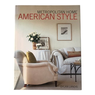 """Metropolitan Home American Style"" 1999 First Edition Design Book For Sale"