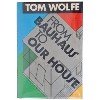 Tom Wolfe's From Bauhaus to Our House Book For Sale