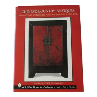 Chinese Country Antiques: Vernacular Furniture and Accessories, C. 1780-1920 (Schiffer Book for Collectors) For Sale