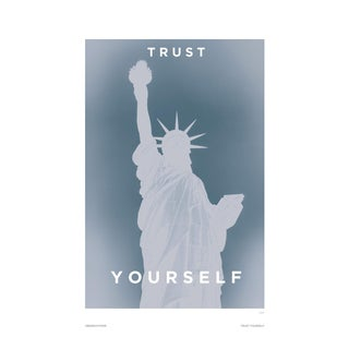 """Trust Yourself"" Poster For Sale"