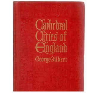 """Cathedral Cities Of England"" by George Gilbert"