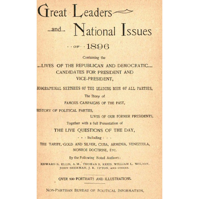 The Great Leaders and National Issues of 1896 by Edward S. Ellis et Al. Non-Partisan Bureau of Political Information, ca....