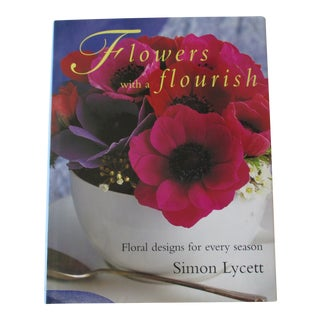 Flowers With a Flourish: Floral Designs for Every Season For Sale