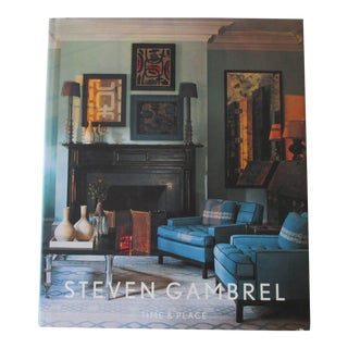 Steven Gambrel: Time and Place Hardcover Book For Sale