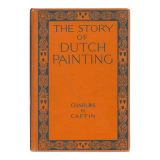 The Story of Dutch Painting by Charles H. Caffin Book For Sale